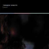 Former Ghosts - Fleurs