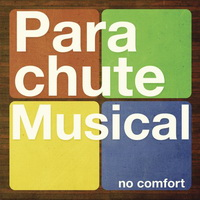 Parachute Musical - No Comfort