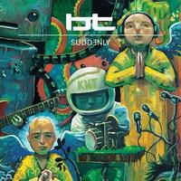 BT - Suddenly