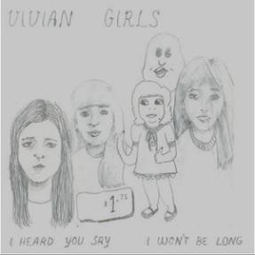 Vivian Girls - I Heard You Say